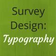 Survey Design: Typography