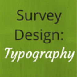 Survey Design: Use Typography to Improve Readability